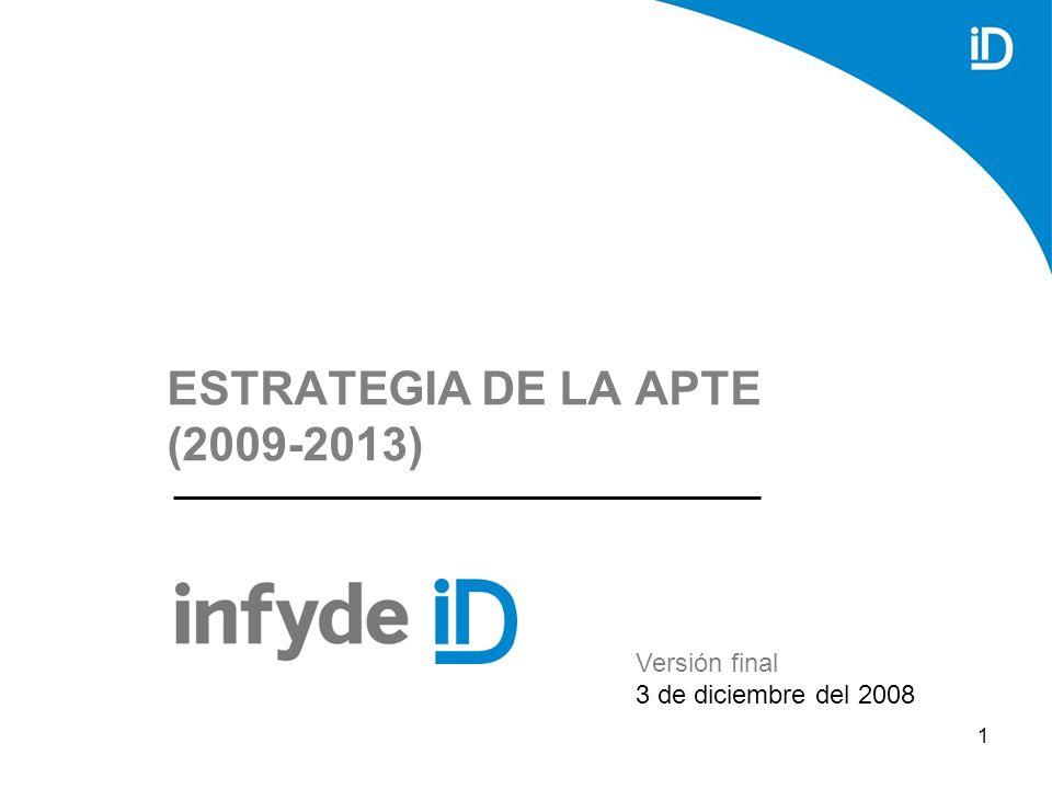 1 ESTRATEGIA DE LA APTE (2009-2013) Versión final 3 de diciembre del 2008