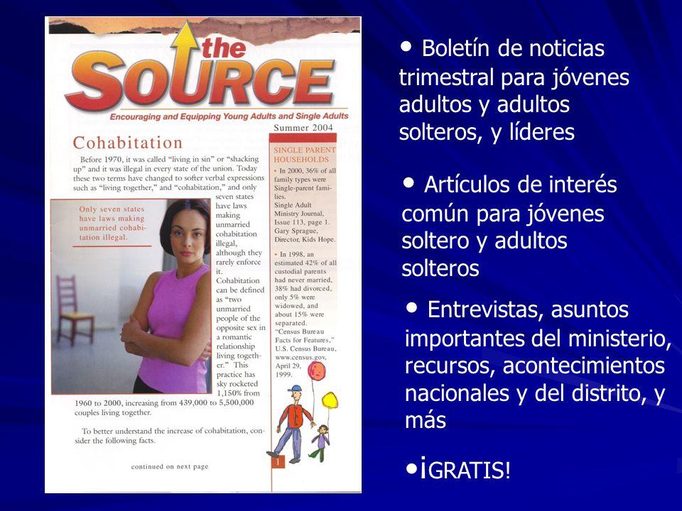 Boletín de noticias trimestral para jóvenes adultos y adultos solteros, y líderes Artículos de interés común para jóvenes soltero y adultos solteros ¡