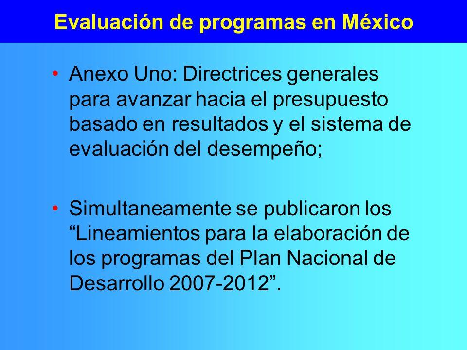 Evaluación de programas en México Anexo Uno: Directrices generales para avanzar hacia el presupuesto basado en resultados y el sistema de evaluación d