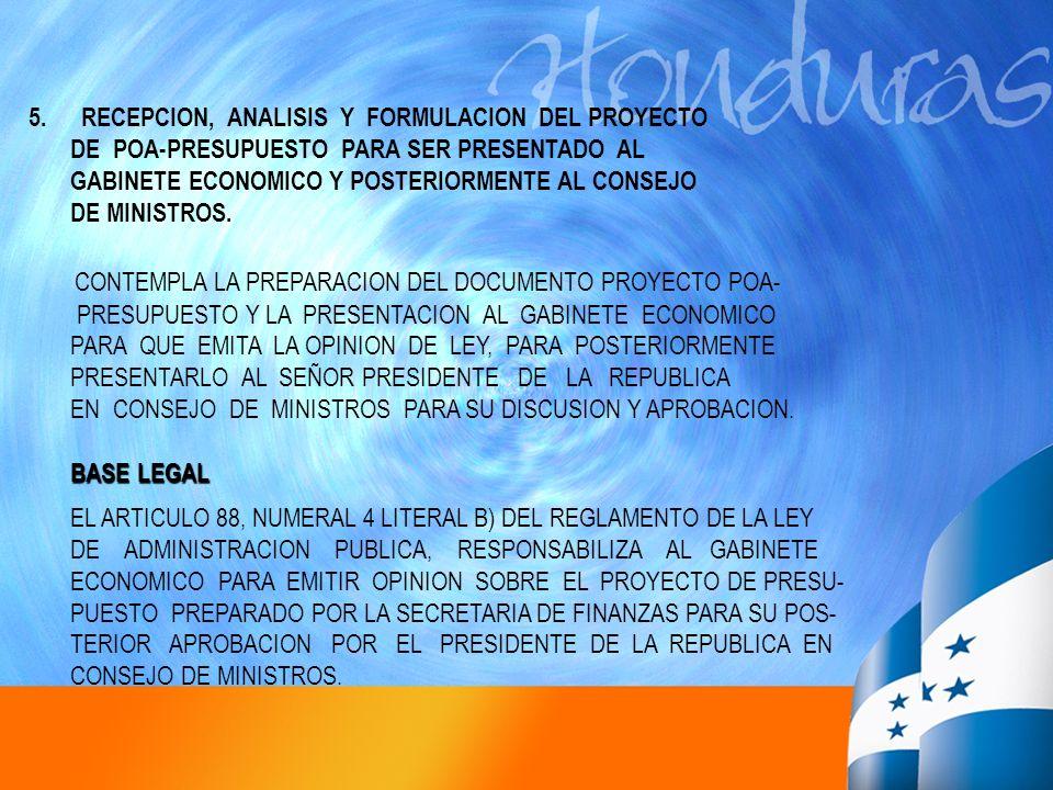 5.RECEPCION, ANALISIS Y FORMULACION DEL PROYECTO DE POA-PRESUPUESTO PARA SER PRESENTADO AL GABINETE ECONOMICO Y POSTERIORMENTE AL CONSEJO DE MINISTROS