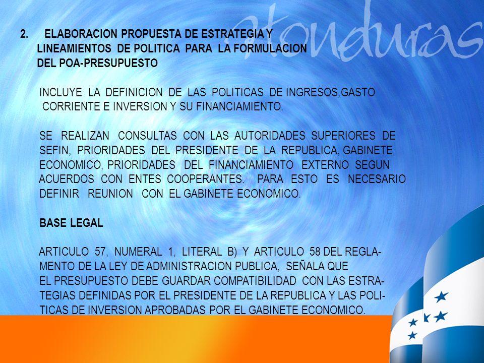 2.ELABORACION PROPUESTA DE ESTRATEGIA Y LINEAMIENTOS DE POLITICA PARA LA FORMULACION DEL POA-PRESUPUESTO INCLUYE LA DEFINICION DE LAS POLITICAS DE ING