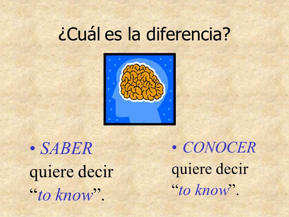¿Cuál es la diferencia? SABER quiere decir to know. CONOCER quiere decir to know.