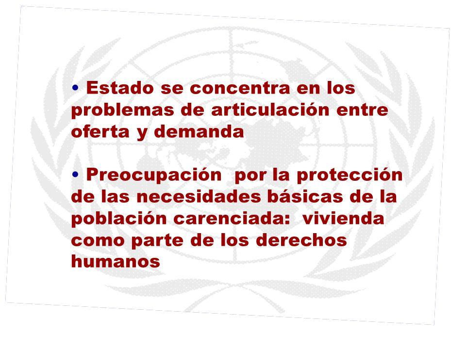 Estado se concentra en los problemas de articulación entre oferta y demanda Preocupación por la protección de las necesidades básicas de la población