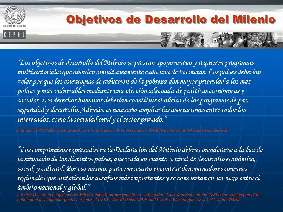 Objetivos de Desarrollo del Milenio Los objetivos de desarrollo del Milenio se prestan apoyo mutuo y requieren programas multisectoriales que aborden