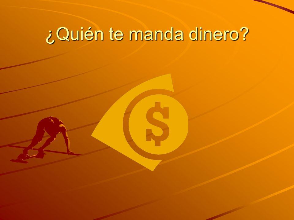 ¿Quién te manda dinero?