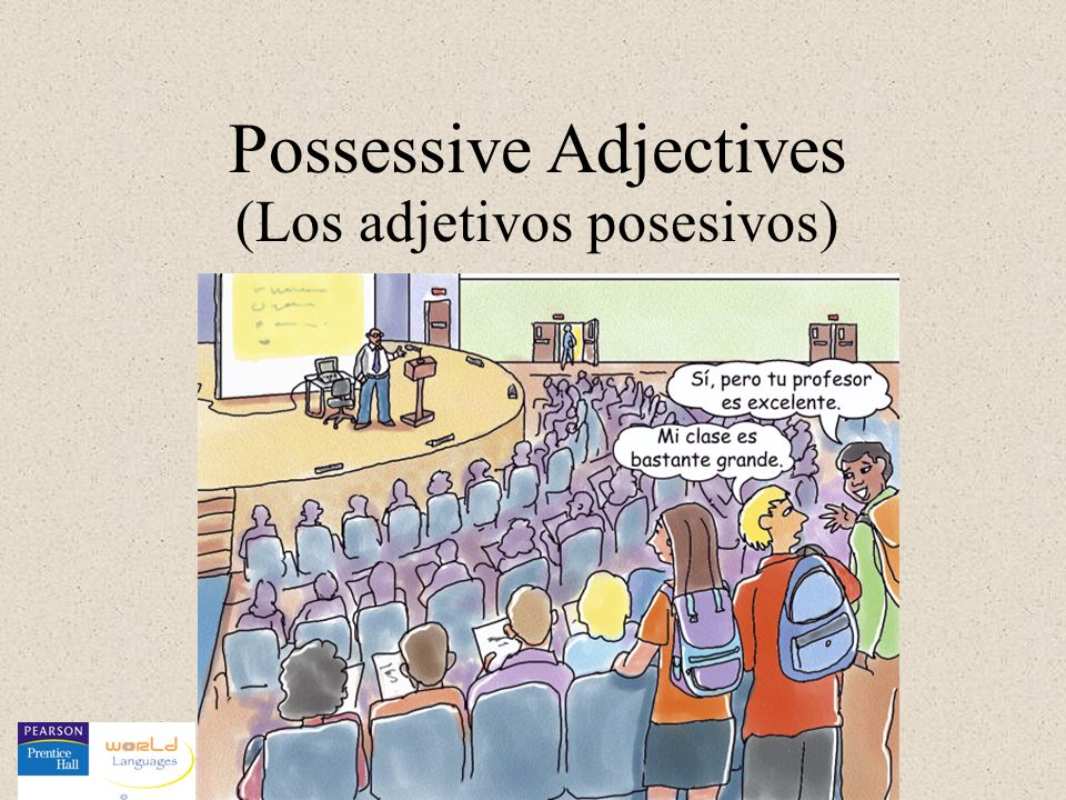 The possessive adjectives that are used with a masculine singular noun are as follows: mi tu su (my) (your, fam., sing.) (your, form., sing.) (his) (her) nuestro vuestro su (our) (your, fam., pl.) (your, form., pl.) (their) (the ones that always occur before a noun) The unstressed possessive adjectives It is important to keep in mind that possessive adjectives agree with the thing or things possessed not with the possessor.