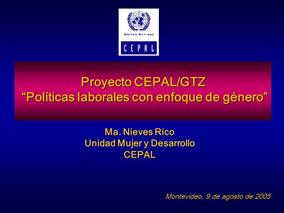 Proyecto CEPAL/GTZ Políticas laborales con enfoque de género Políticas laborales con enfoque de género Ma. Nieves Rico Unidad Mujer y Desarrollo CEPAL