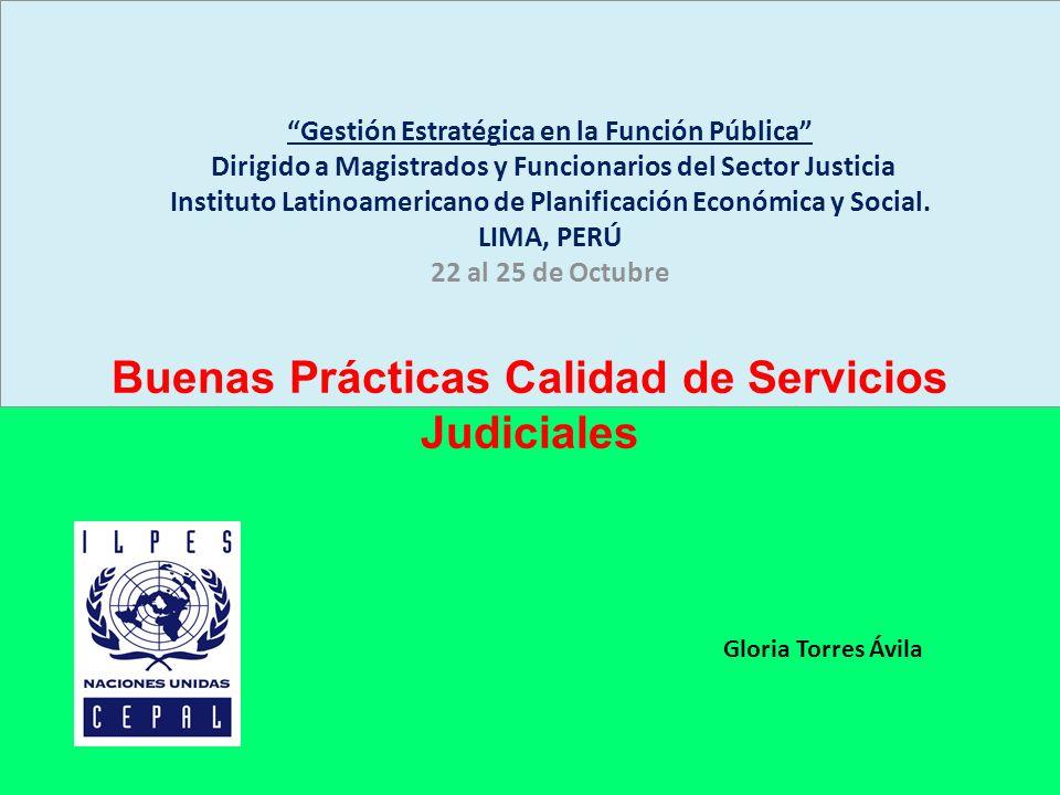 Gestión Estratégica en la Función Pública Dirigido a Magistrados y Funcionarios del Sector Justicia Instituto Latinoamericano de Planificación Económi