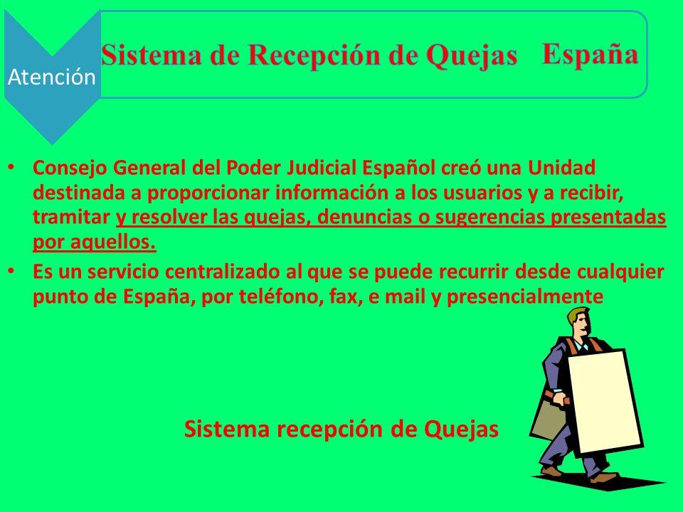 Sistema recepción de Quejas Consejo General del Poder Judicial Español creó una Unidad destinada a proporcionar información a los usuarios y a recibir