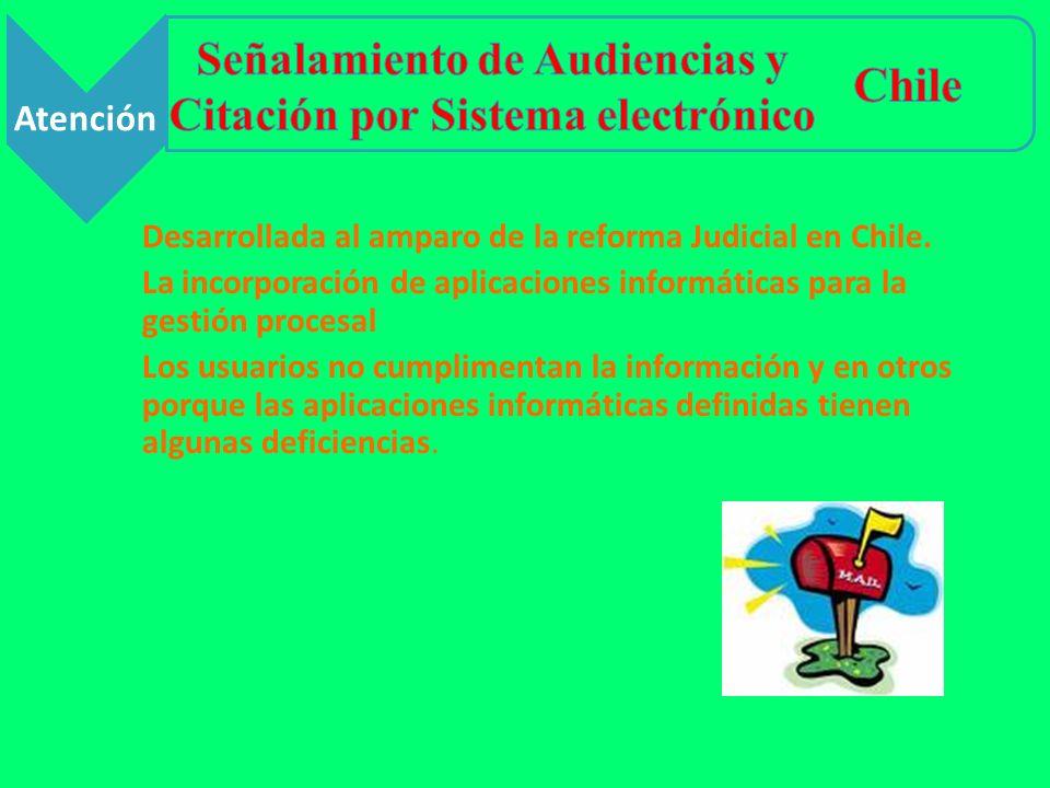 Desarrollada al amparo de la reforma Judicial en Chile. La incorporación de aplicaciones informáticas para la gestión procesal Los usuarios no cumplim