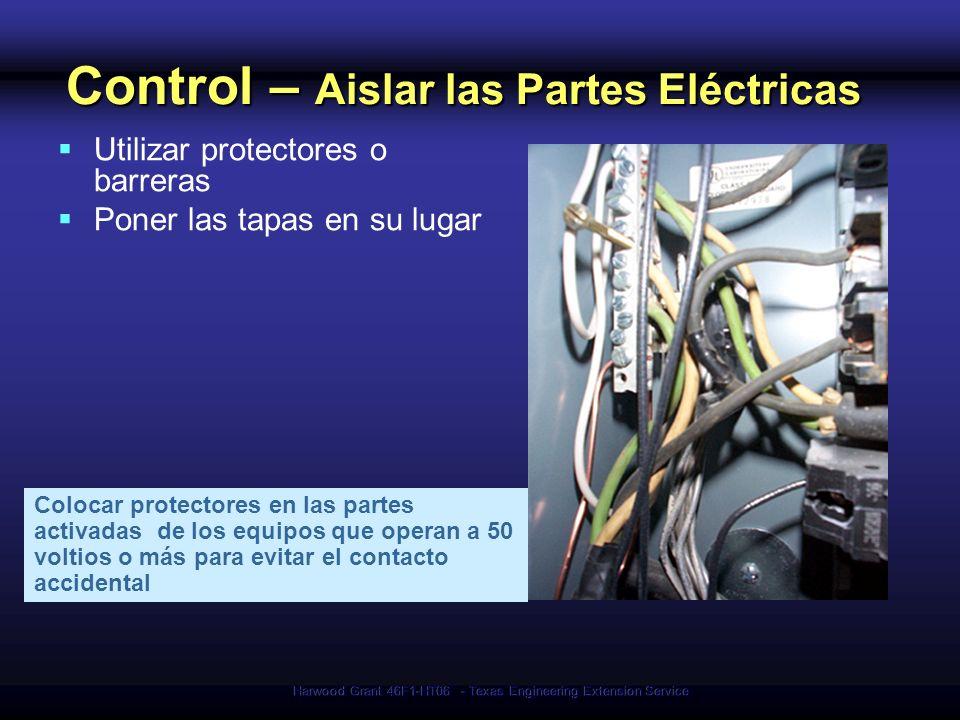 Harwood Grant 46F1-HT06 - Texas Engineering Extension Service Control – Aislar las Partes Eléctricas Utilizar protectores o barreras Poner las tapas e