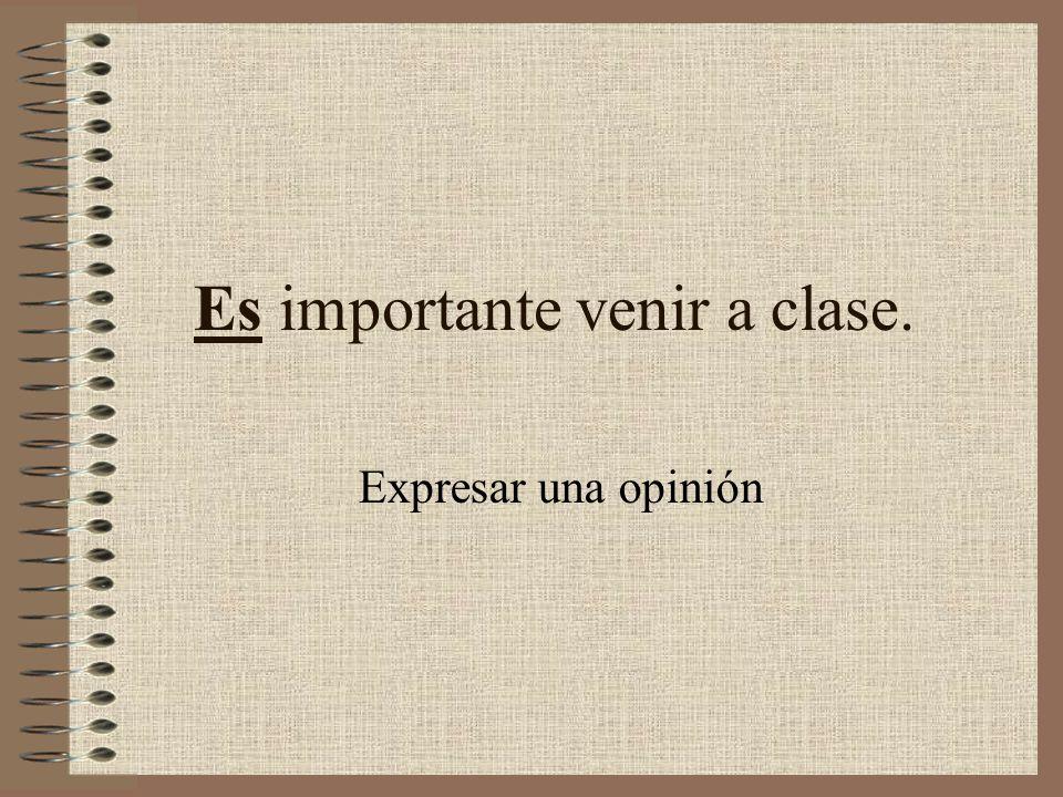 ______importante venir a clase.