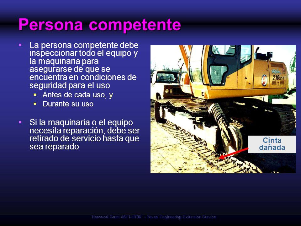 Harwood Grant 46F1-HT06 - Texas Engineering Extension Service Cinta dañada Persona competente La persona competente debe inspeccionar todo el equipo y