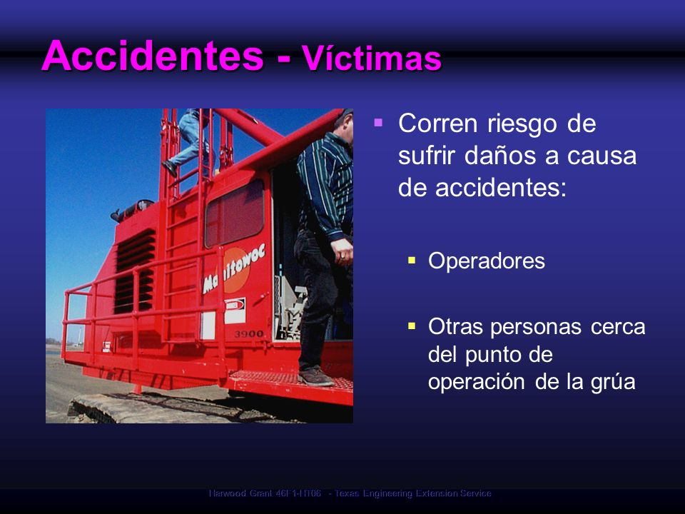 Harwood Grant 46F1-HT06 - Texas Engineering Extension Service Accidentes - Víctimas Corren riesgo de sufrir daños a causa de accidentes: Operadores Ot