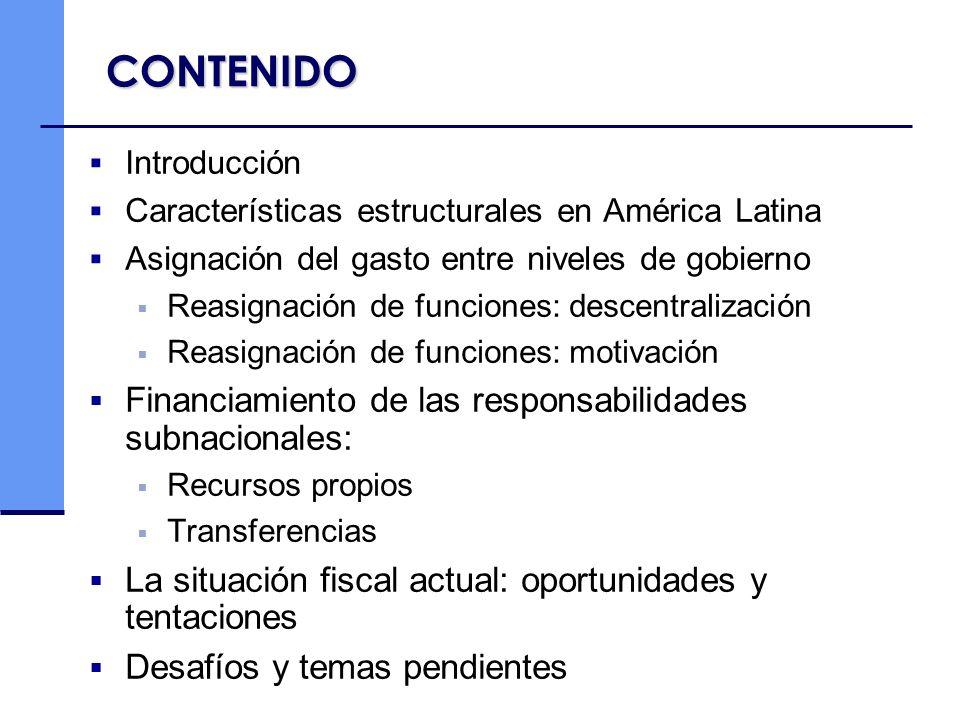 CONTENIDO Introducción Características estructurales en América Latina Asignación del gasto entre niveles de gobierno Reasignación de funciones: desce