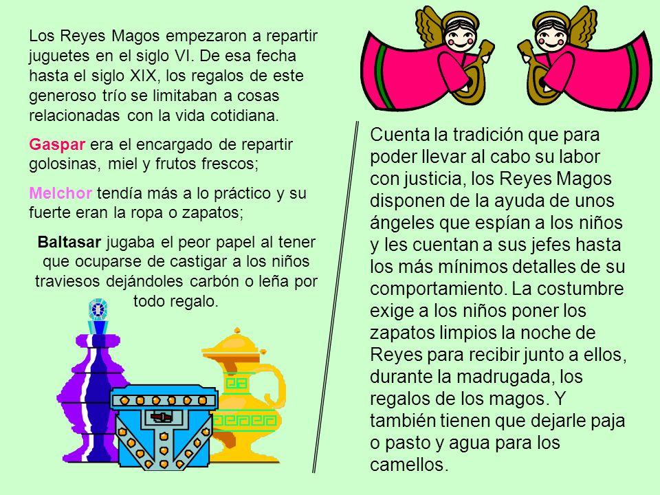 Los Reyes Magos empezaron a repartir juguetes en el siglo VI. De esa fecha hasta el siglo XIX, los regalos de este generoso trío se limitaban a cosas