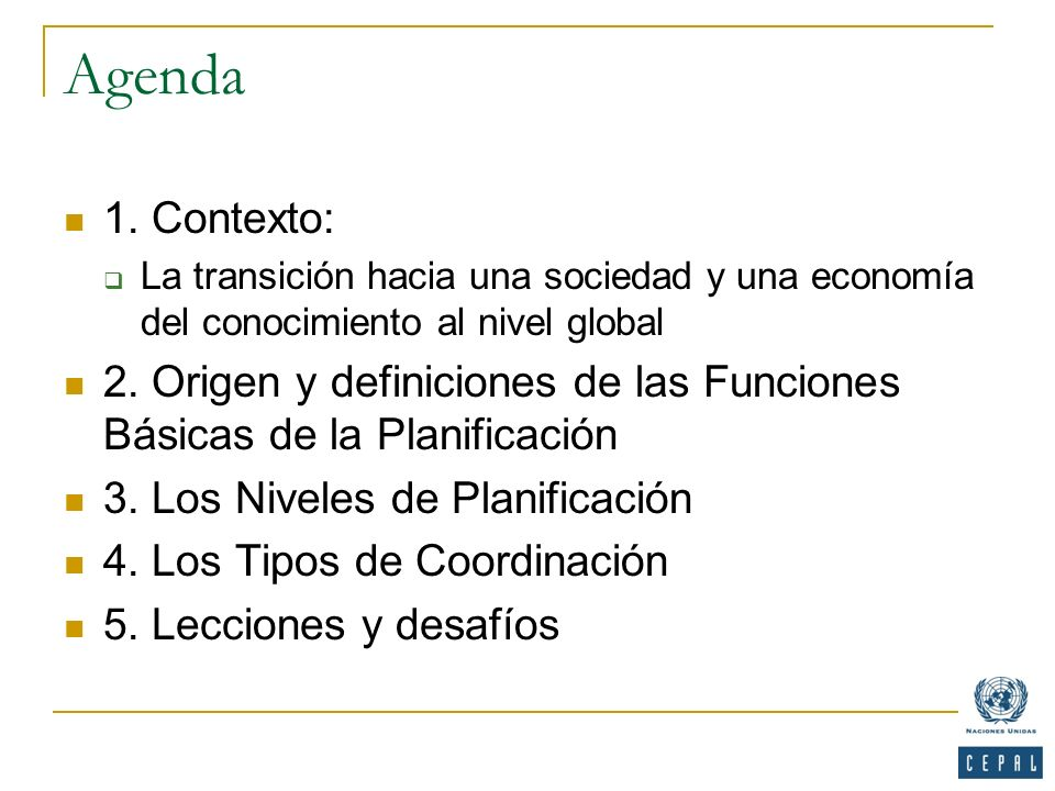 Agenda 1. Contexto: La transición hacia una sociedad y una economía del conocimiento al nivel global 2. Origen y definiciones de las Funciones Básicas