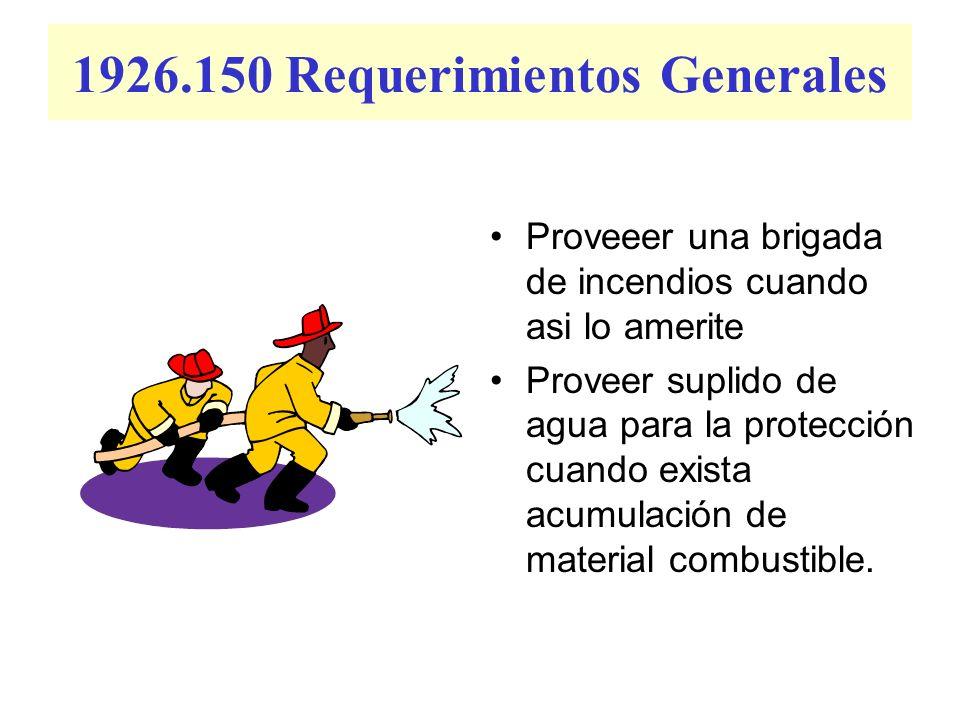 1926.150 Requerimientos Generales Mantener el acceso al equipo contra incendios en todo momento. Localizado en lugar visible Inspeccionado periodicame
