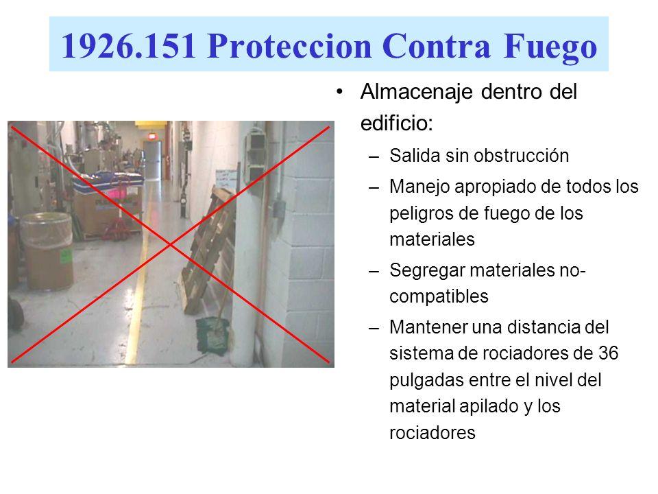 1926.151 Prevención Contra Incendio 150' 50' 20' 15' No se tendrá material combustible apilado a menos de 10 ft. de los edificios. Extintores de incen