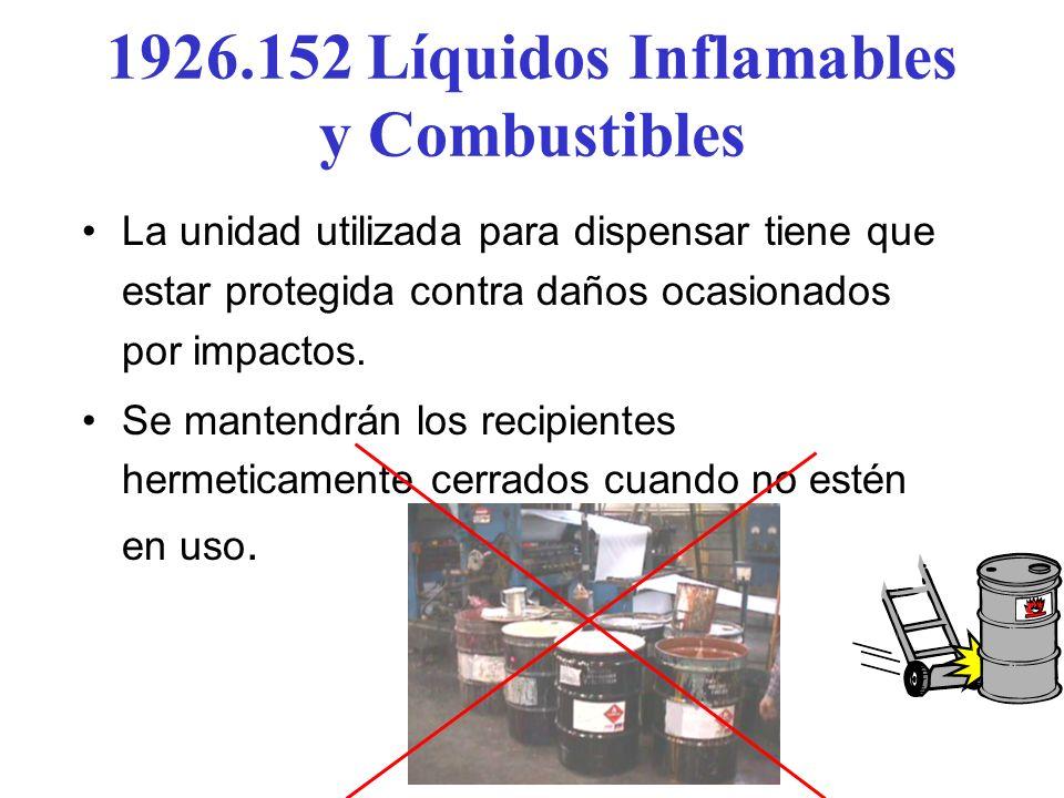 Si se transfiere 5 galones o más, se separaran a 25 pies de otras operaciones. Se requiere interconeccion Bonding al hacer la transferencia 1926.152 L