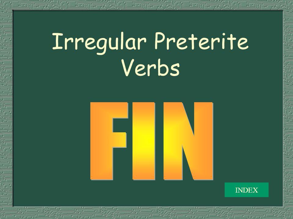 Irregular Preterite Verbs INDEX