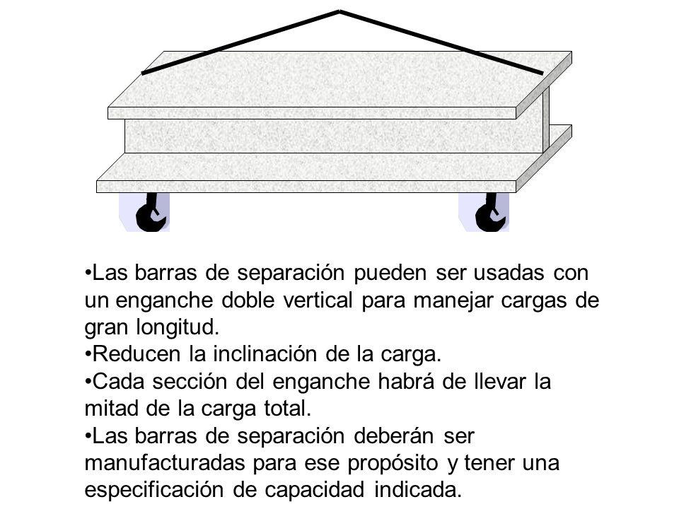 Las barras de separación pueden ser usadas con un enganche doble vertical para manejar cargas de gran longitud. Reducen la inclinación de la carga. Ca