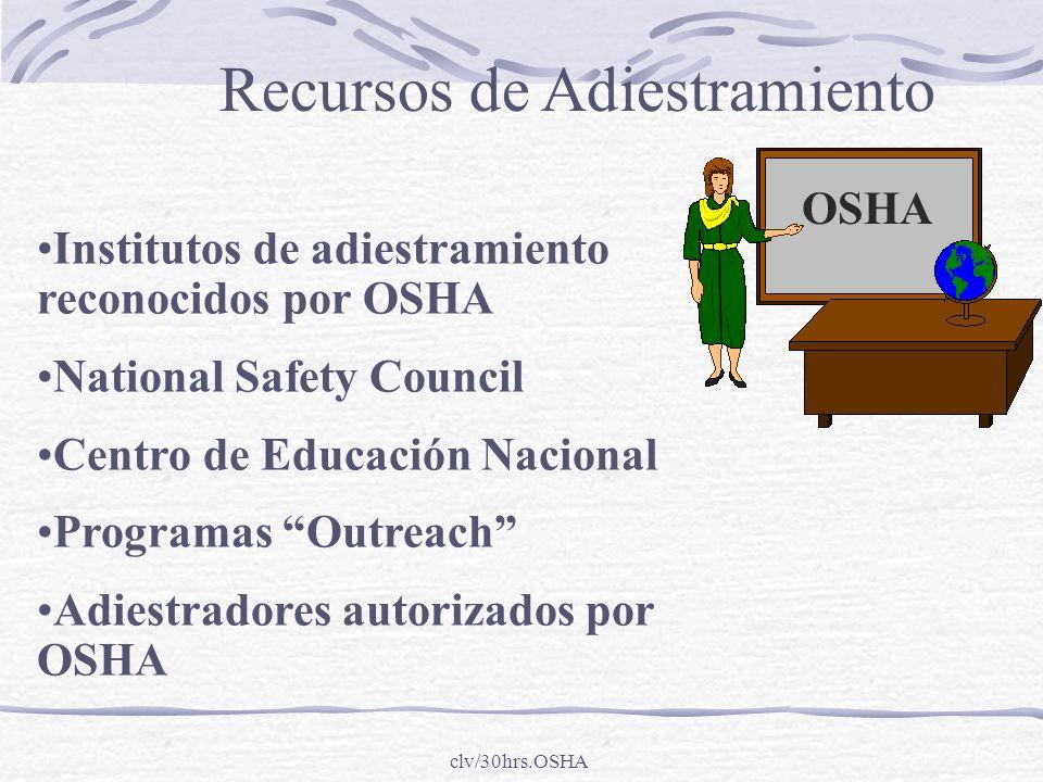 clv/30hrs.OSHA OSHA Institutos de adiestramiento reconocidos por OSHA National Safety Council Centro de Educación Nacional Programas Outreach Adiestra