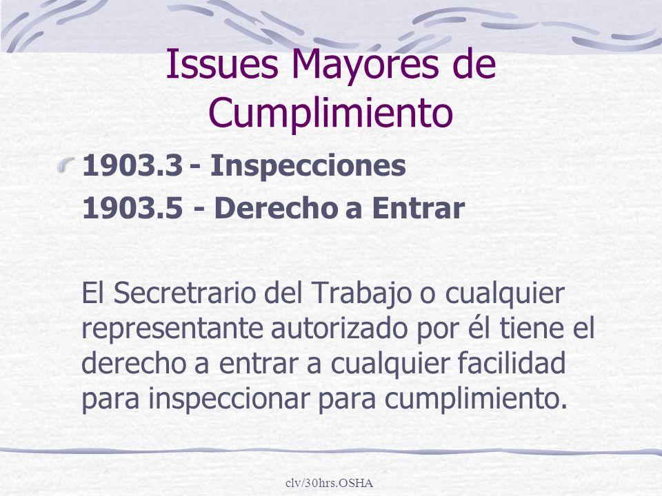 clv/30hrs.OSHA Issues Mayores de Cumplimiento 1903.3- Inspecciones 1903.5 - Derecho a Entrar El Secretrario del Trabajo o cualquier representante auto