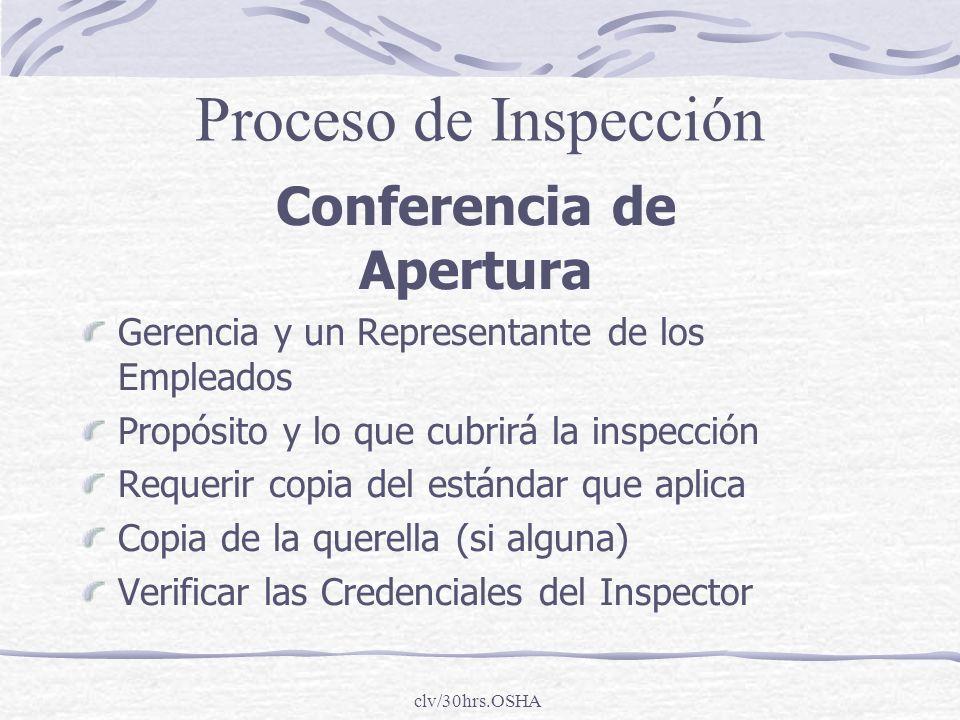 clv/30hrs.OSHA Conferencia de Apertura Gerencia y un Representante de los Empleados Propósito y lo que cubrirá la inspección Requerir copia del estánd