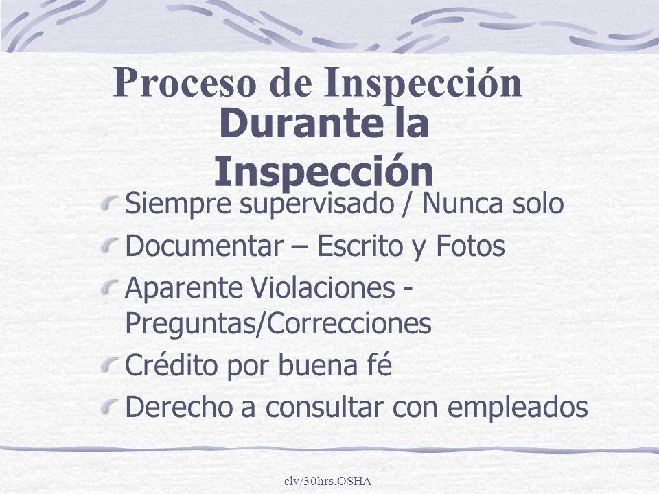 clv/30hrs.OSHA Durante la Inspección Siempre supervisado / Nunca solo Documentar – Escrito y Fotos Aparente Violaciones - Preguntas/Correcciones Crédi