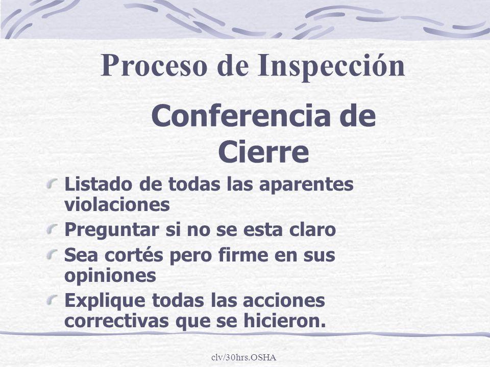 clv/30hrs.OSHA Conferencia de Cierre Listado de todas las aparentes violaciones Preguntar si no se esta claro Sea cortés pero firme en sus opiniones E