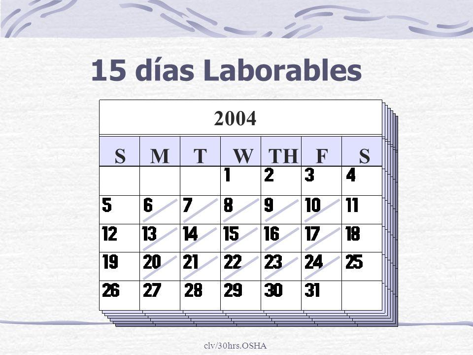 clv/30hrs.OSHA SMTWTHFS 15 días Laborables 2004