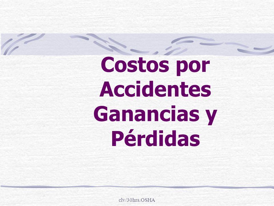 clv/30hrs.OSHA Costos por Accidentes Ganancias y Pérdidas