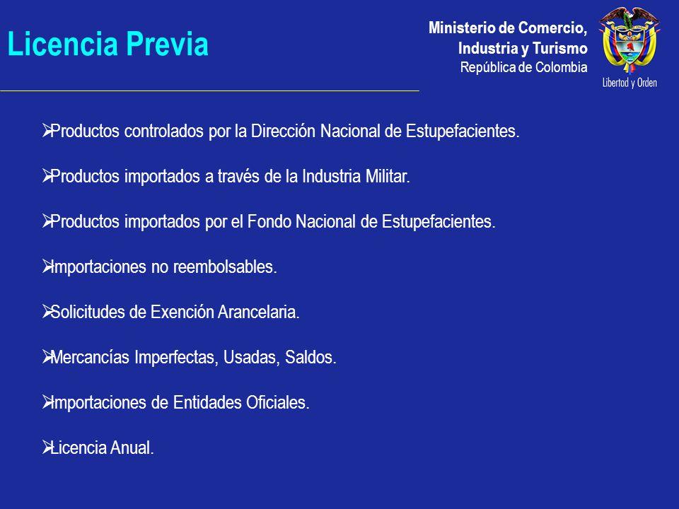 Ministerio de Comercio, Industria y Turismo República de Colombia Importaciones con Autorización Mercancías que requieren una autorización previa para su importación de: MINCOMERCIOICAINVIMA MINTRANSPORTEMINAMBIENTEMINPROTECCION MINAGRICULTURAMINDEFENSASUPERVIGILANCIA SICINCODERINGEOMINAS Registros de Importación GOB, Direcciones Territoriales y Puntos de Atención