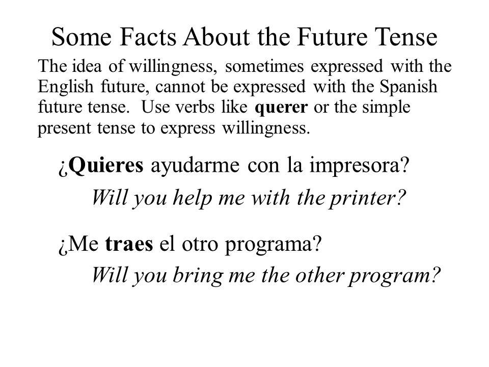 Irregular Verbs in the Future Tense Irregular verbs in the future are formed by adding the future endings to an irregular stem.