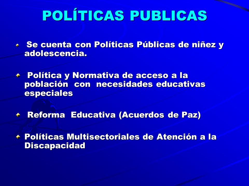 POLÍTICAS PUBLICAS Se cuenta con Políticas Públicas de niñez y adolescencia.