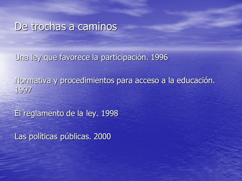 Cosntruyendo trochas 1977 Creación de las aulas recurso 1977 Creación de las aulas recurso 1978 Creación y expansión de las aulas integradas 1978 Crea