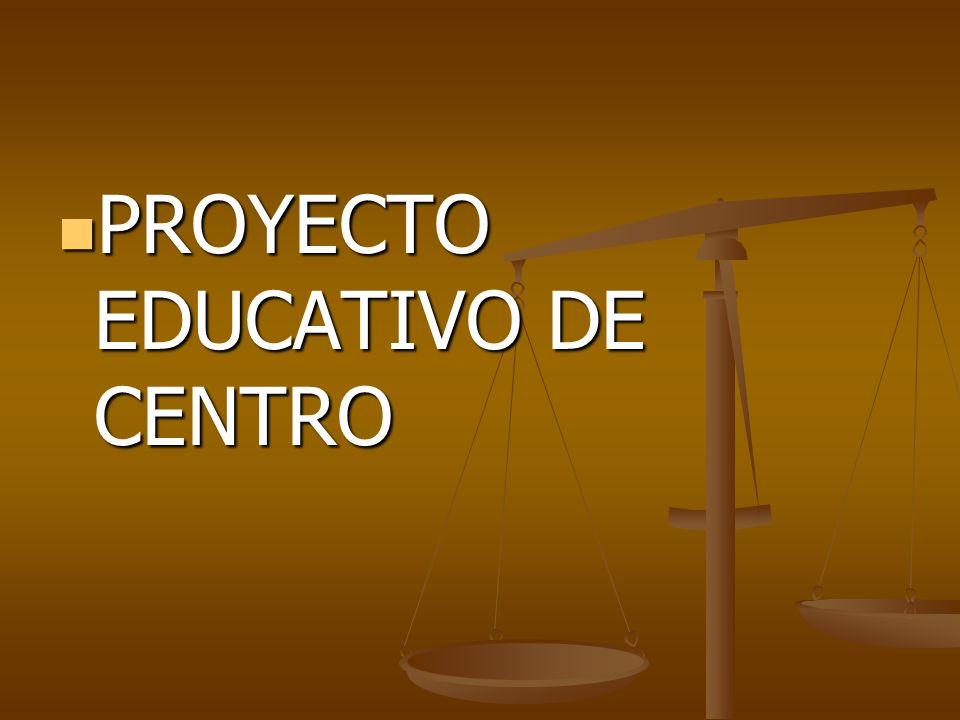 PROYECTO EDUCATIVO DE CENTRO PROYECTO EDUCATIVO DE CENTRO