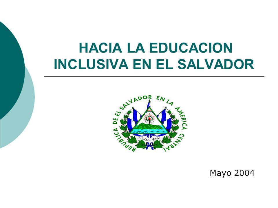 HACIA LA EDUCACION INCLUSIVA EN EL SALVADOR Mayo 2004