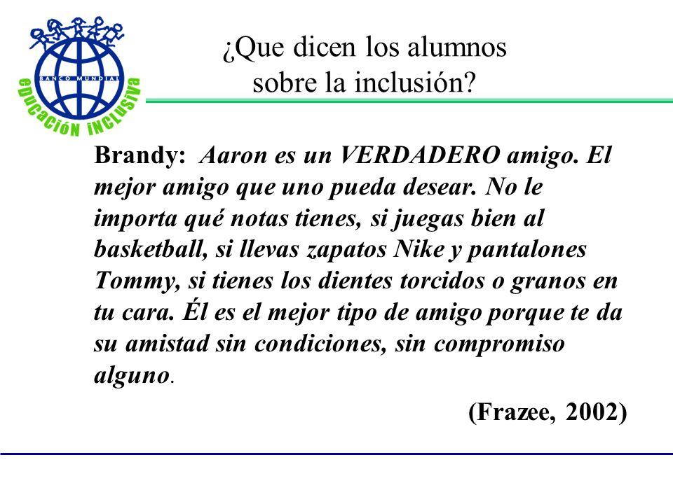 ¿Que dicen los alumnos sobre la inclusión. Brandy: Aaron es un VERDADERO amigo.