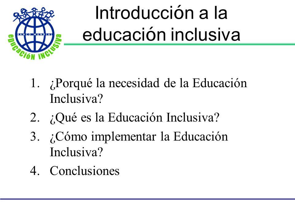 Introducci ó n a la educaci ó n inclusiva 1.¿Porqué la necesidad de la Educación Inclusiva.
