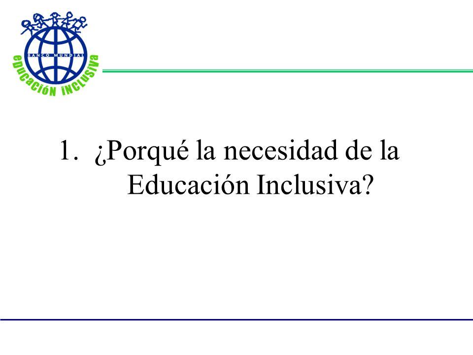 1. ¿Porqué la necesidad de la Educación Inclusiva