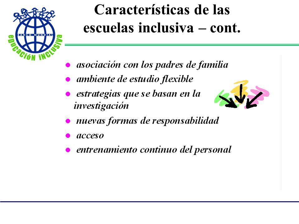 Características de las escuelas inclusiva – cont.