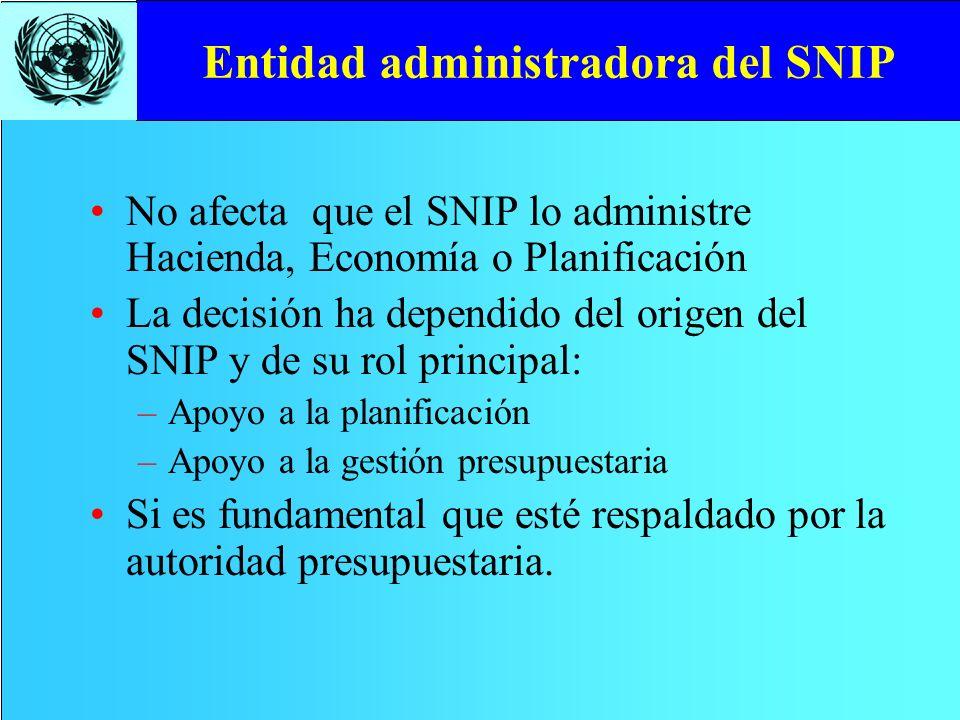 Entidad administradora del SNIP No afecta que el SNIP lo administre Hacienda, Economía o Planificación La decisión ha dependido del origen del SNIP y