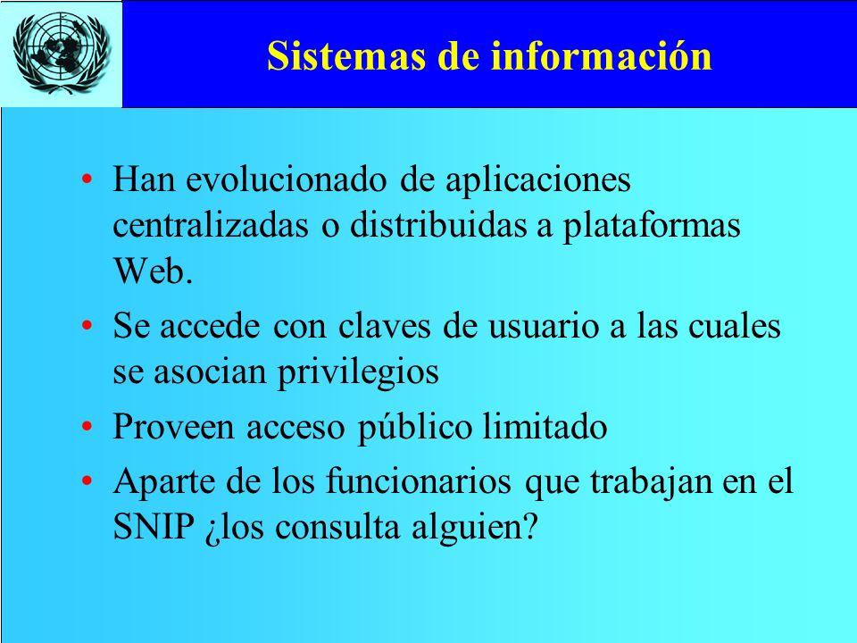 Sistemas de información Han evolucionado de aplicaciones centralizadas o distribuidas a plataformas Web. Se accede con claves de usuario a las cuales