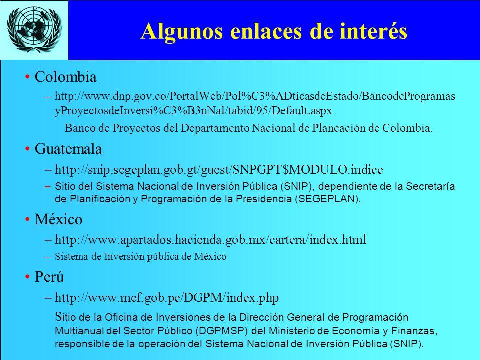 Algunos enlaces de interés Colombia –http://www.dnp.gov.co/PortalWeb/Pol%C3%ADticasdeEstado/BancodeProgramas yProyectosdeInversi%C3%B3nNal/tabid/95/De