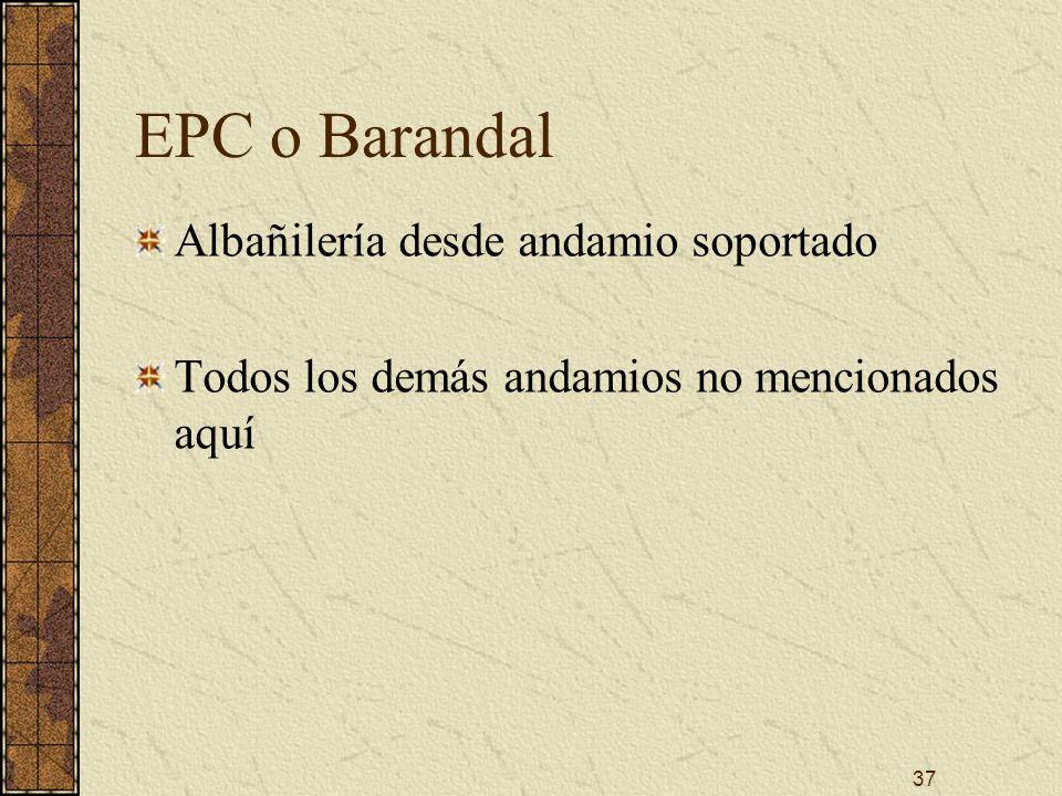 37 EPC o Barandal Albañilería desde andamio soportado Todos los demás andamios no mencionados aquí