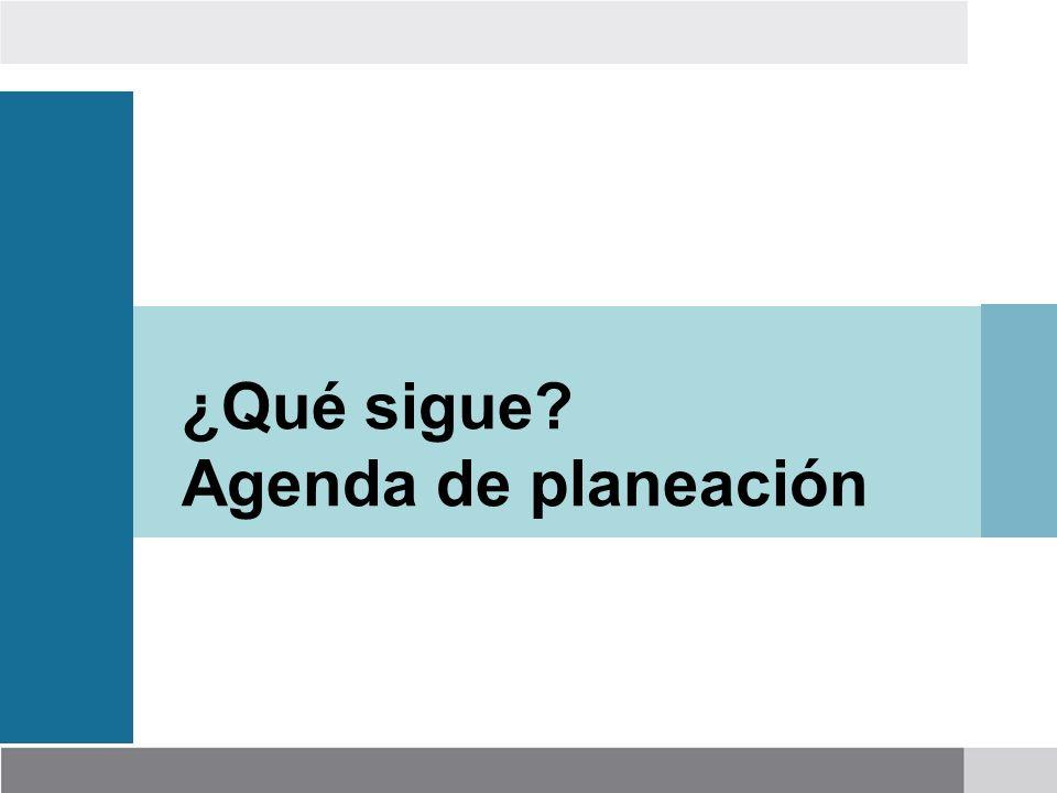¿Qué sigue? Agenda de planeación