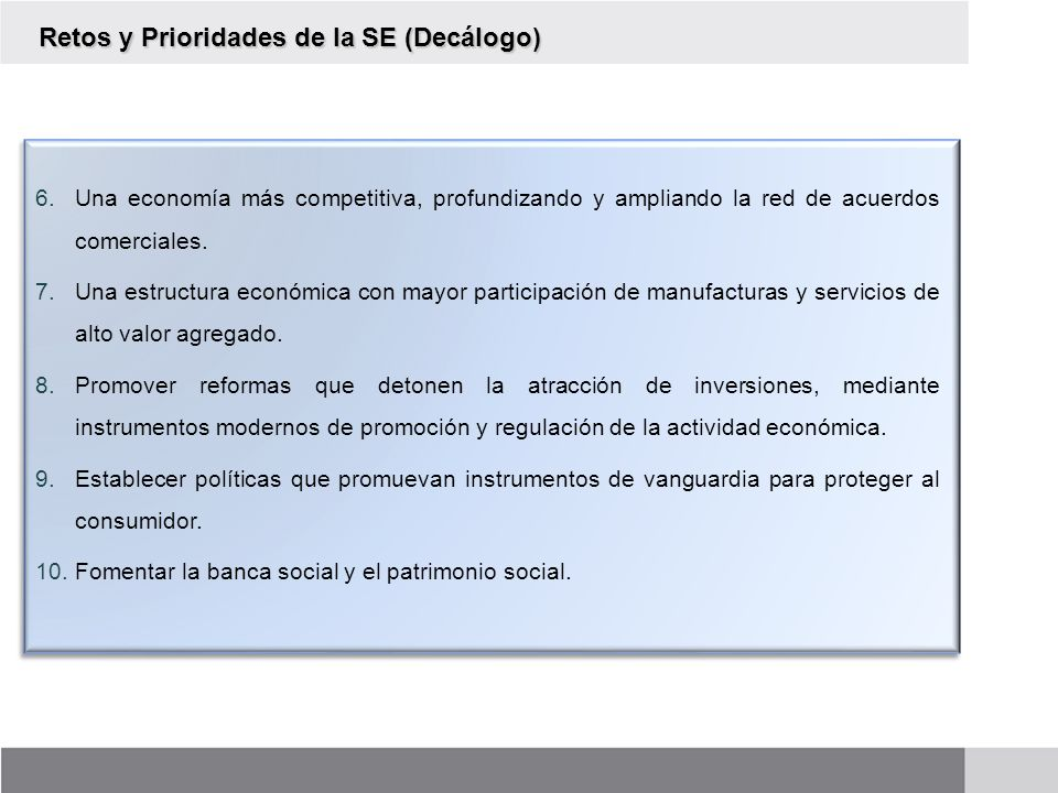 6.Una economía más competitiva, profundizando y ampliando la red de acuerdos comerciales. 7.Una estructura económica con mayor participación de manufa