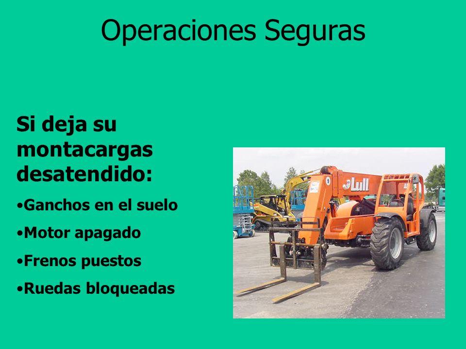 Operaciones Seguras Dése tiempo para frenar Mantenga los ganchos tan bajos como sea posible Mantenga el camino libre de escombros. Incline el mástil h